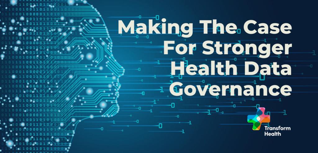 Making The Case For Stronger Health Data Governance