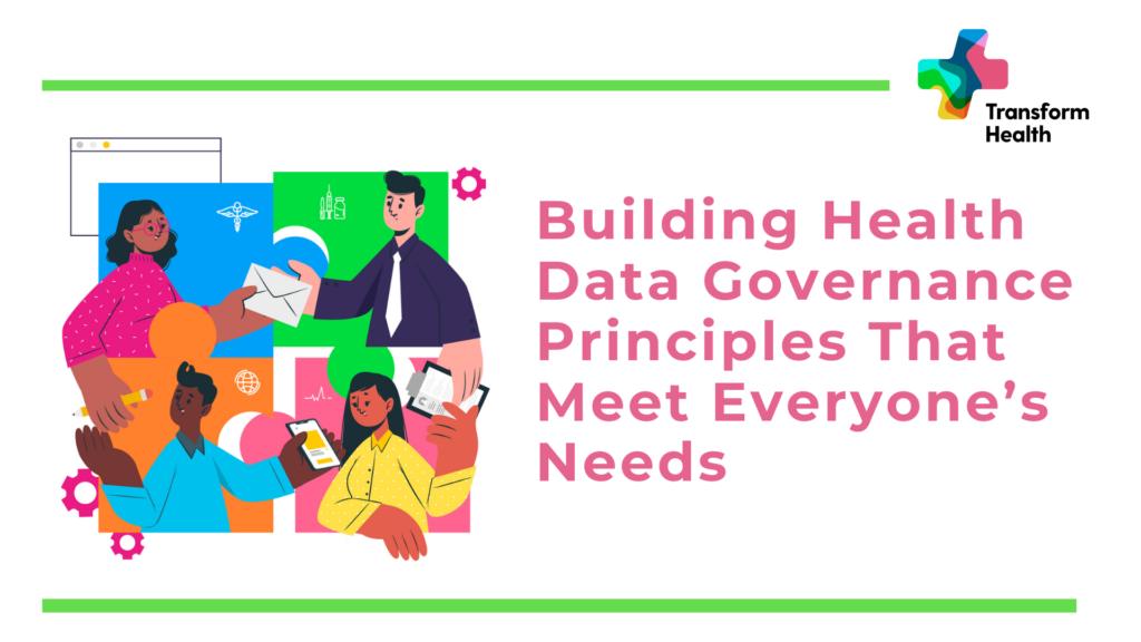 Building Health Data Governance Principles That Meet Everyone's Needs