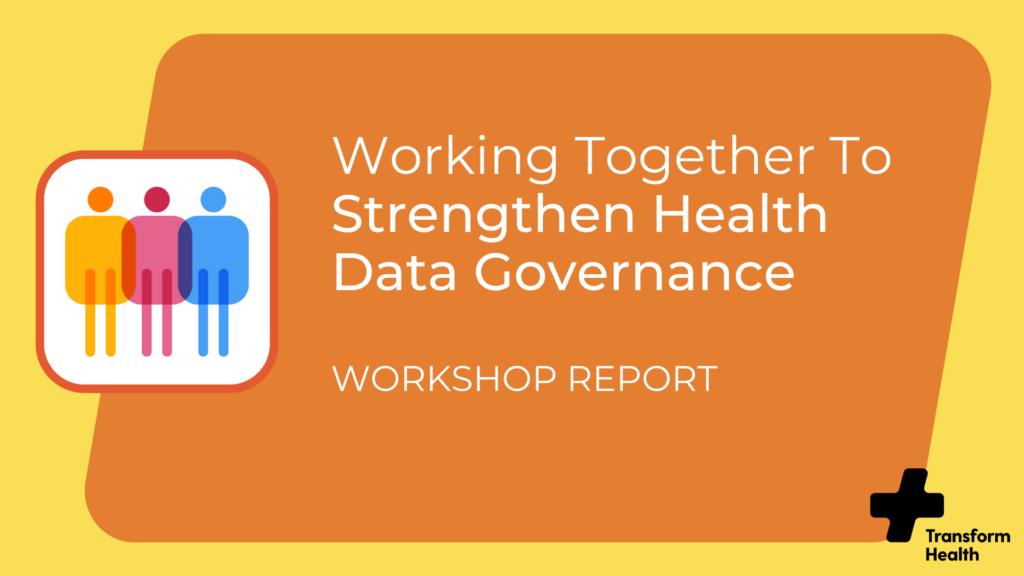 Working Together To Strengthen Health Data Governance: Workshop Report